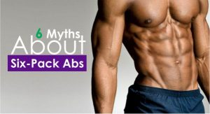 6 Myths About Six-Pack Abs