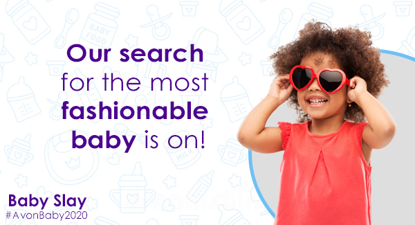 #AvonBaby2020: Our search for the most fashionable baby is on!